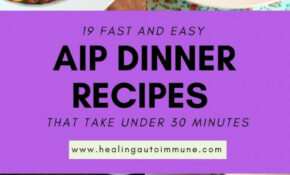 12 Fast And Easy AIP Dinner Recipes That Take Under 12 Minutes – Aip Recipes Dinner
