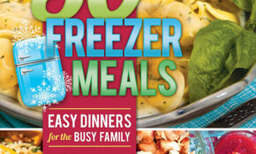 12 Freezer Meals: Easy Dinners For The Busy Family: Micah ..