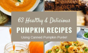 12 Healthy And Delicious Recipes Using Pumpkin Puree ...