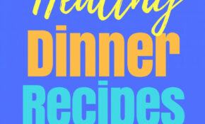 12 Healthy Dinner Recipes For Easy Weight Loss – The Best Of ..