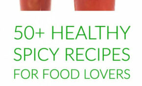 12+ Healthy Spicy Recipes For Food Lovers – The Lemon Bowl® – Spicy Food Recipes