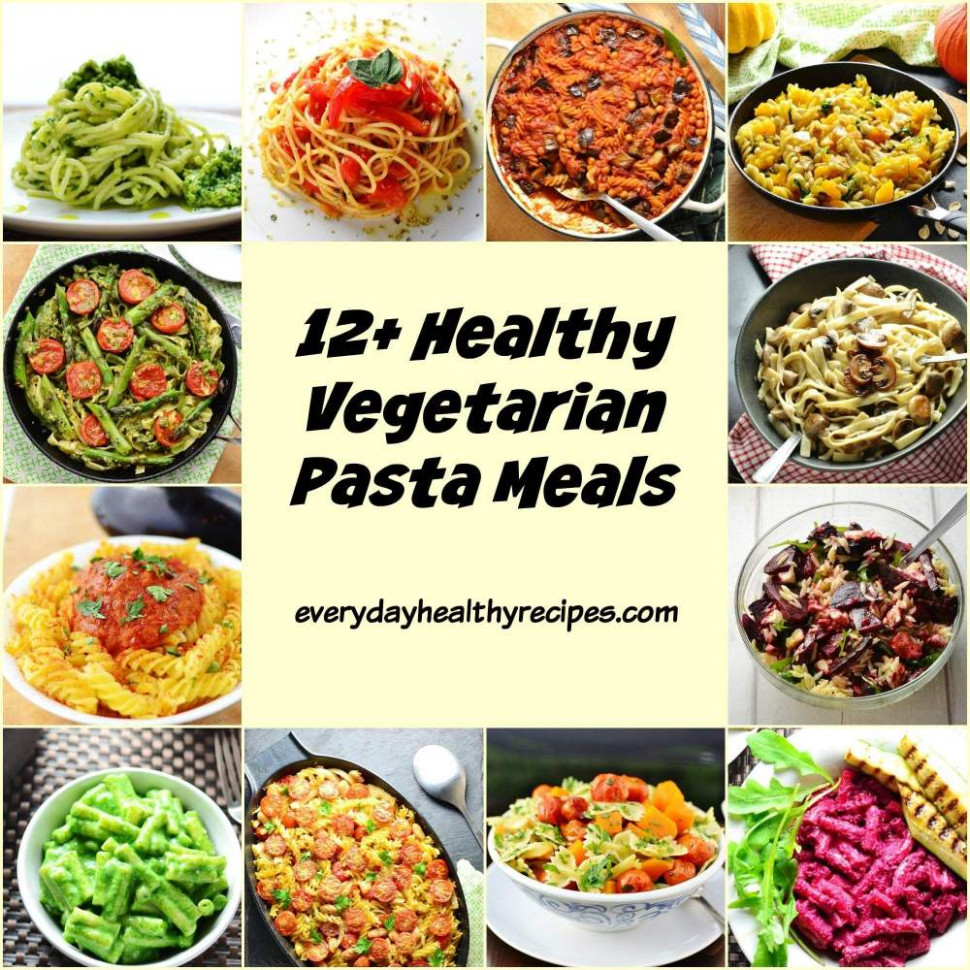 12+Healthy Vegetarian Pasta Meals - Everyday Healthy Recipes - pasta recipes easy vegetarian