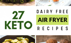 12 Keto Dairy Free Air Fryer Recipes That Are Much Healthier ..