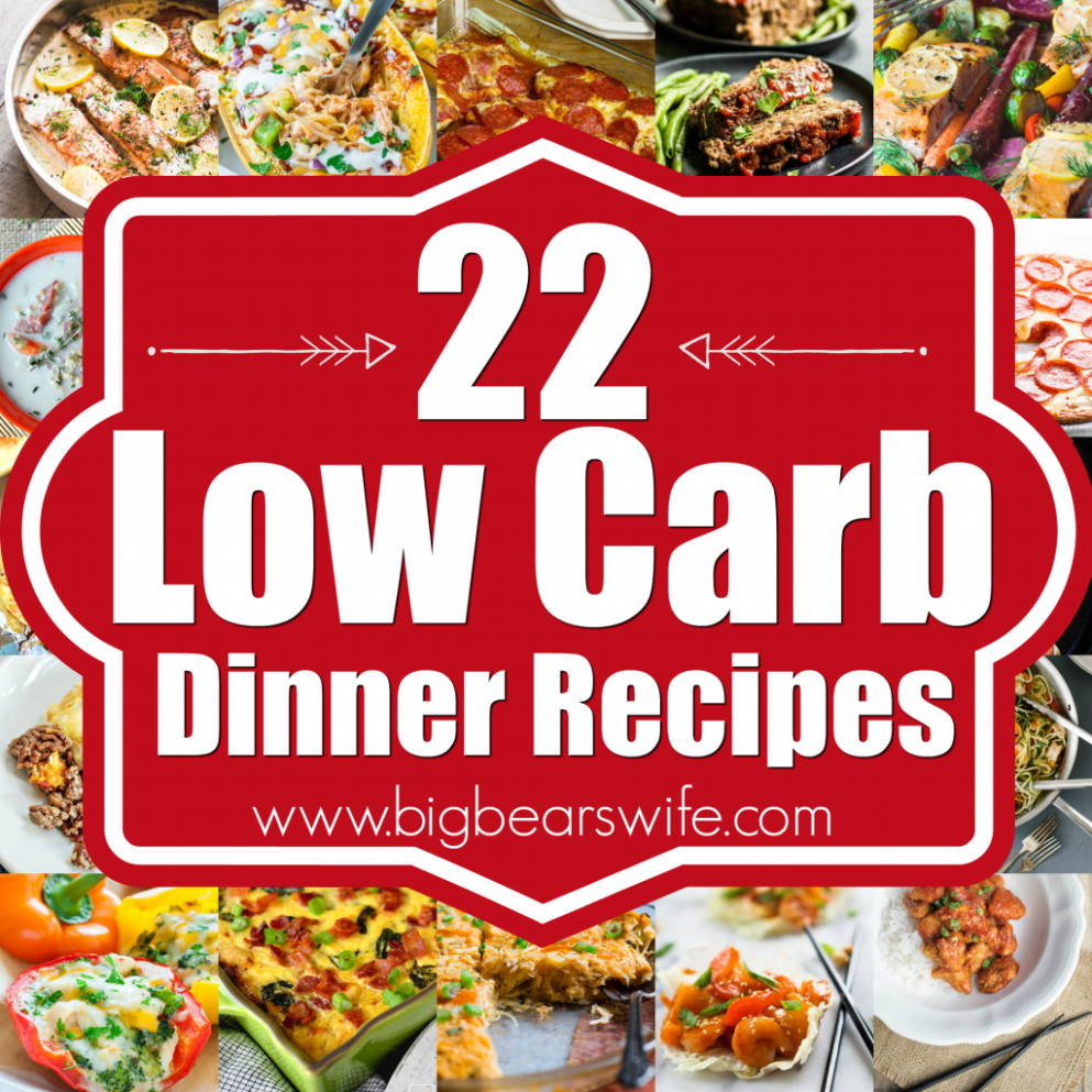 12 Low Carb Dinner Recipes - Big Bear's Wife - Dinner Recipes That Are Low Carb