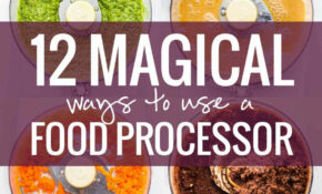 12 Magical Ways To Use A Food Processor – Pinch Of Yum – Recipes In Food Processor