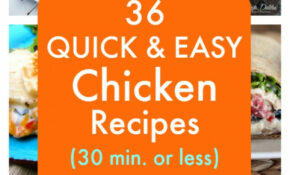12 Quick And Easy Chicken Recipes  All 12 Minutes Or Less – Chicken Recipes Quick Dinner