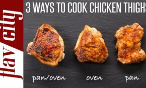 12 Ways To Cook Chicken Thighs – Cut Up Chicken Recipes For Dinner