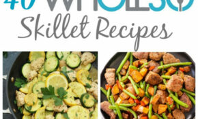 12 Whole12 Skillet Recipes: Easy One Pan Meals – Whole ..