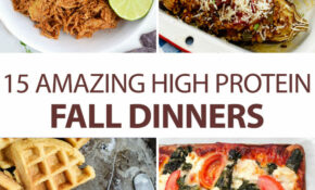 13 Amazing High Protein Fall Dinners – Dinner Recipes High In Protein