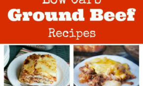 13 Budget Friendly Low Carb Ground Beef Recipes – Low Carb Ground Beef Recipes For Dinner