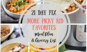 13 Day Fix Meal Plan & Grocery List 13 Picky Kid Approved – Healthy Recipes Picky Eaters