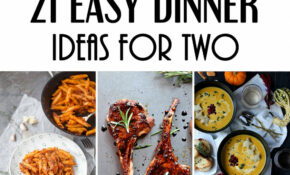 13 Easy Dinner Ideas For Two That Will Impress Your Loved One – Recipes Easy Food