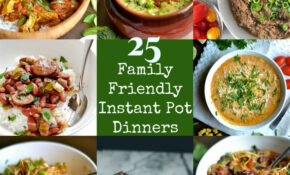 13 Family Friendly Instant Pot Dinners – Wholesomelicious – Recipes Dinner Kid Friendly