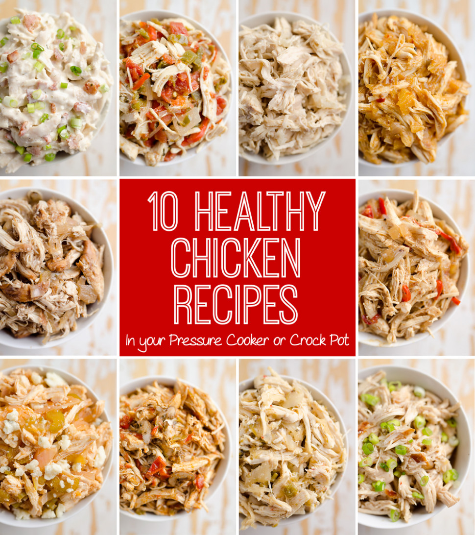 13 Healthy Chicken Recipes In A Pressure Cooker Or Crock Pot - Chicken Recipes In Crock Pot