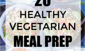 13 Healthy Vegetarian Meal Prep Recipes – She Likes Food – Recipes Vegetarian Healthy