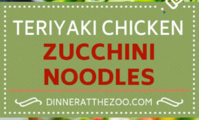 13 Healthy Zoodle (Zucchini Noodle) Recipes – Dinner At The Zoo – Zoodle Dinner Recipes