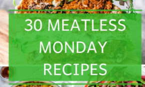 13 Meatless Monday Recipes Your Whole Family Will Love | Isa ..