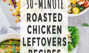 13-Minute Roasted Chicken Leftovers Recipes - Jar Of Lemons