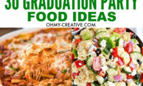 13 Must Make Graduation Party Food Ideas – Oh My Creative – Party Food Recipes