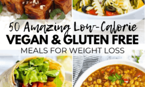 14 AMAZING Vegan Meals For Weight Loss (Gluten Free & Low ..