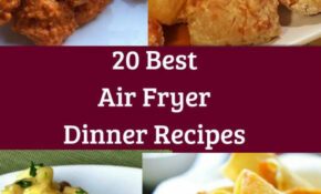 14 Best Air Fryer Dinner Recipes | Food & Drinks | Air Fryer ..