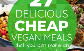14 Cheap Vegan Meals You Can Make On A Budget! – Quick Vegan Recipes Dinner