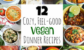 14 Cozy, Feel Good Vegan Dinner Recipes – Food Recipes Api Free