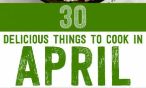 14 Delicious Things To Cook In April | Yummy Food | Cooking ..