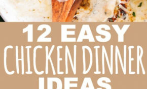 14 Easy Chicken Dinner Ideas Your Family Will Love | Diethood – Recipes Dinner Family