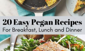 14 Easy Pegan Recipe Ideas For Breakfast, Lunch And Dinner ..