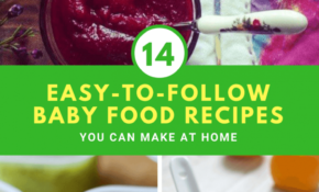 14 Easy To Follow Baby Food Recipes You Can Make At Home – Recipes Made With Baby Food