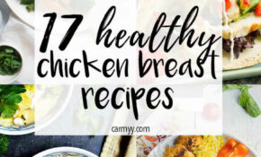 14 Healthy Chicken Breast Recipes | Chicken Recipes ..