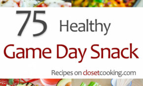 14 Healthy Game Day Snacks – Closet Cooking – Recipes Healthy Snacks