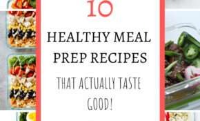 14 Healthy Meal Prep Recipes That Actually Taste Good – The ..