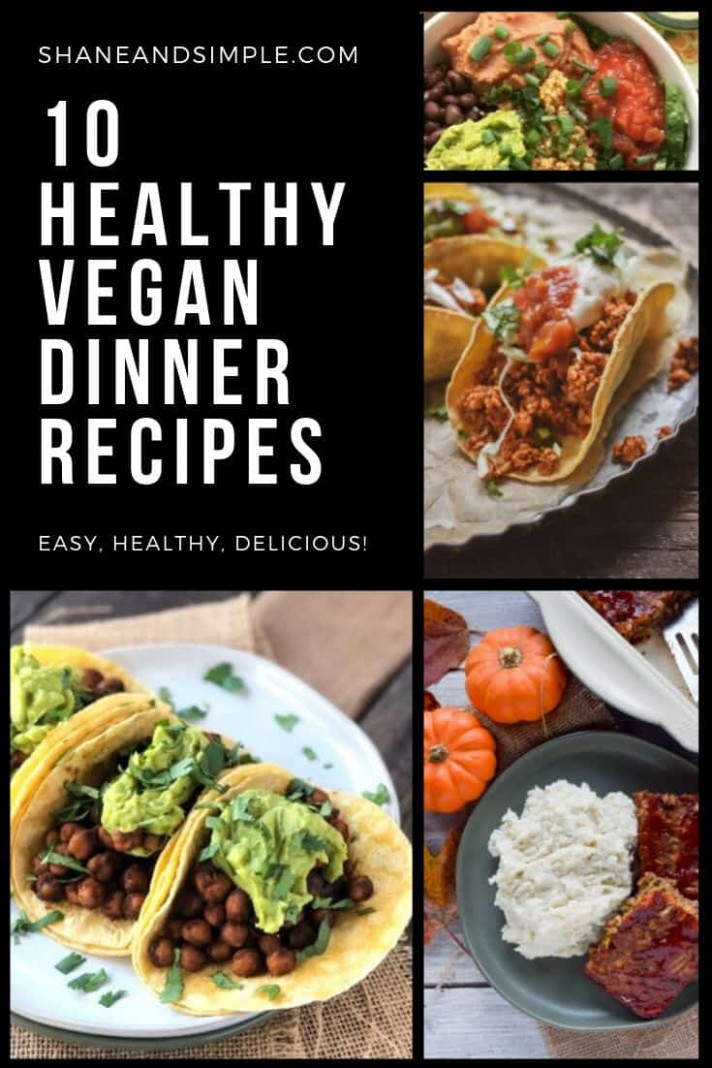 14 Healthy Vegan Dinner Recipes | Shane & Simple - Recipes Easy Healthy