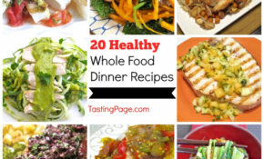14 Healthy Whole Food Dinner Recipes — Tasting Page – Recipes For Healthy Dinners