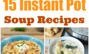 14 Instant Pot Soup Recipes For Those Chilly Days – Dinner Recipes On A Hot Day