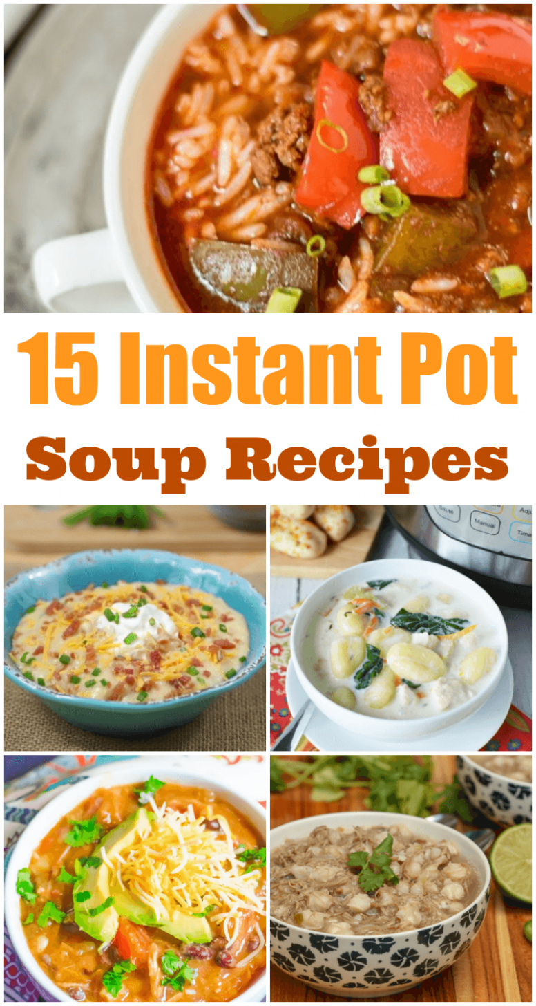 14 Instant Pot Soup Recipes For Those Chilly Days - Dinner Recipes On A Hot Day