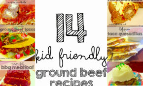 14 Kid Friendly Ground Beef Recipes – Mom's Bistro – Dinner Recipes Hamburger