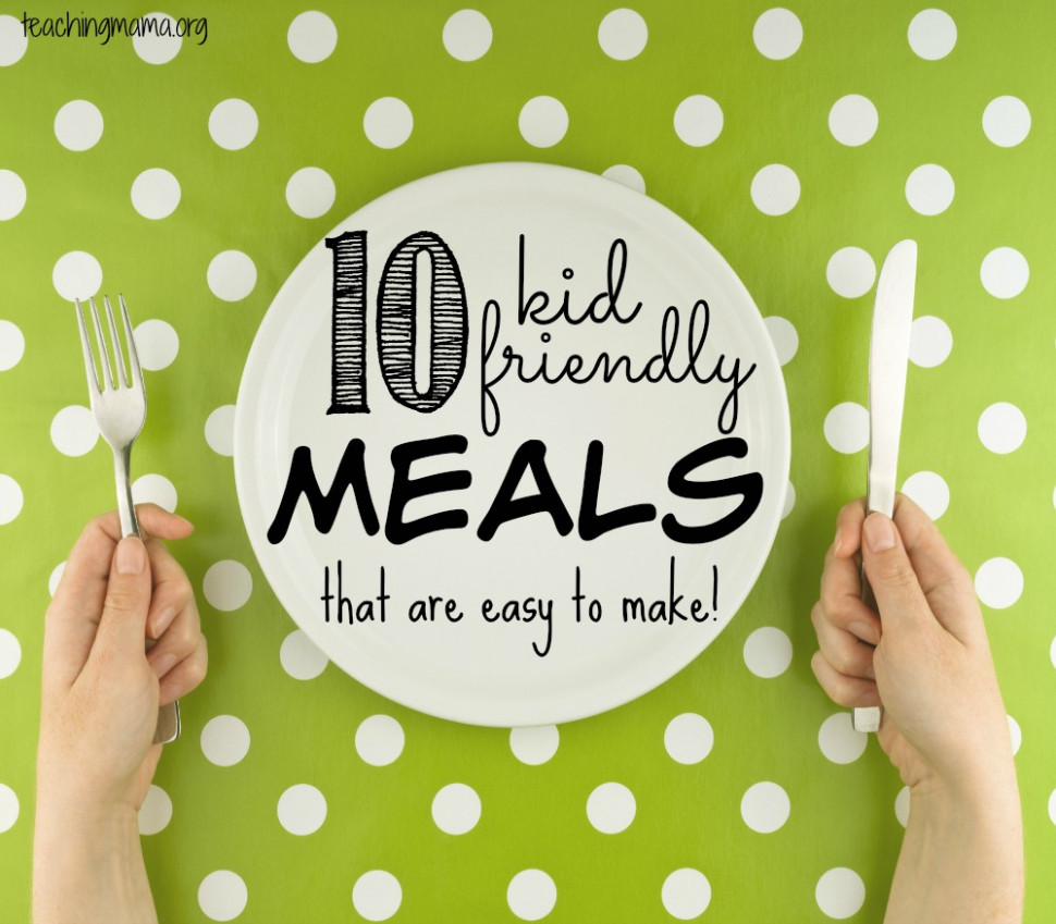 14 Kid-Friendly Meals That Are Easy to Make - healthy recipes kid friendly dinner