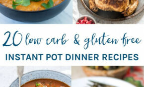 14 Low Carb And Gluten Free Instant Pot Dinner Recipes ..