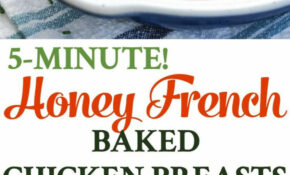 14 Minute Honey French Baked Chicken Breasts – Baked Recipes Dinner