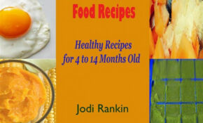 14 Month Old Baby Food – Healthy Food Recipes To Gain Weight – Homemade Baby Food Recipes 6 9 Months