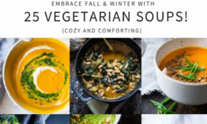 14 Mouthwatering VEGETARIAN Soups Recipes For FALL! – Easy Soup Recipes Vegetarian
