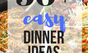 14+ Quick And Easy Dinner Ideas – Family Friendly! – The ..