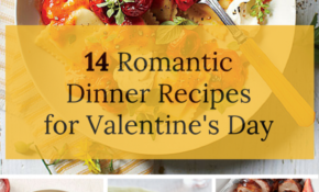 14 Romantic Dinner Recipes For Valentine's Day | 14 ..