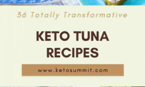 14 Totally Transformative Keto Tuna Recipes – Fresh Tuna Recipes Dinner