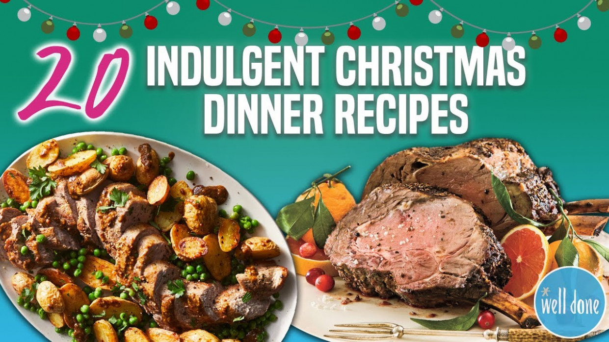 15 Best Christmas Dinner Recipes | Holiday Main Dish and Entree Recipe  Compilation | Well Done - recipes the best christmas food ever