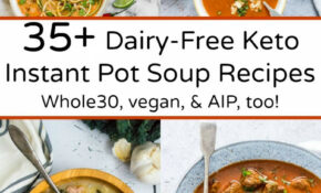 15+ Dairy Free Keto Instant Pot Soup Recipes (Whole15, Vegan ..