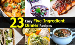 15 Easy Five Ingredient Dinner Recipes – Dinner Recipes Buzzfeed